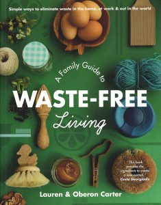 Waste Free Living by Lauren and Oberon Carter